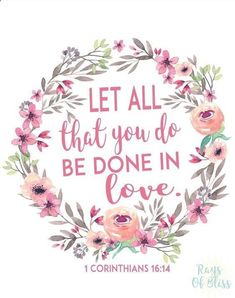 Numerology Spirituality - Numerology Spirituality - Free Printable bible verse 1 Corinthians 16:14 Let all that you do be done in love. Perfect for Valentines Day decor! Get your personalized numerology reading Get your personalized numerology reading