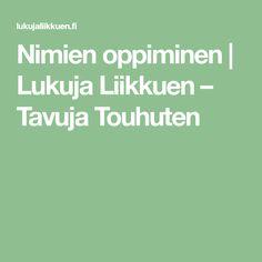 Nimien oppiminen   Lukuja Liikkuen – Tavuja Touhuten Kids, Young Children, Boys, Children, Boy Babies, Child, Kids Part, Kid, Babies