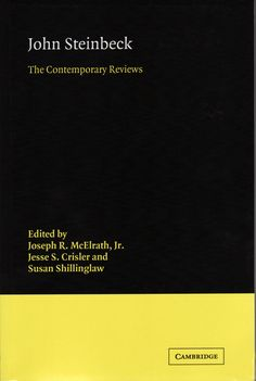 Contemporary Reviews of New Books by John Steinbeck from Cambridge University Press: http://www.steinbecknow.com/2013/09/26/reviews-new-books-by-john-steinbeck/