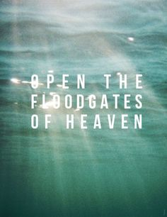 Open the floodgates of heaven and let it rain. Love Words, Beautiful Words, Words Quotes, Me Quotes, Jesus Quotes, Open The Floodgates, Showers Of Blessing, Jesus Culture, King Of My Heart