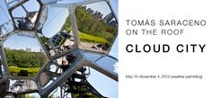 Go to the rooftop at the Met and see the new summer exhibit!  Tomas Saraceno on the Roof: Cloud City