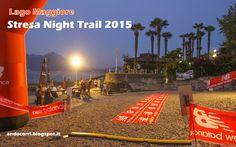 """AndòCorri: Stresa (VB), 29 agosto 2015 - """"Stresa Night Trail""""..."""