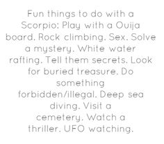 Fun things to do with a Scorpio