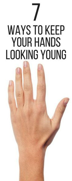 7 Ways to Keep Your Hands Looking Young