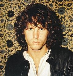 Jim Morrison of The Doors. Jim Morrison is a poet, musician, and he's not too hard on the eyes. He is first and foremost a poet. I love the Doors and their music