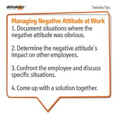 Negative attitude from one employee can have a tremendous effect on the optimism and motivation of an entire team. While it's very common for employees to make negative comments occasionally, a bad attitude that never seems to subside is a cause for concern. Akhtaboot is here to help you deal with negative employees.