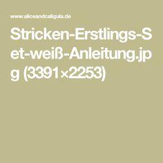 Stricken-Erstlings-Set-weiß-Anleitung.jpg (3391×2253)