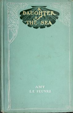 Daughter of the Sea : Beautiful book cover design : Shades of Green, White & Gold