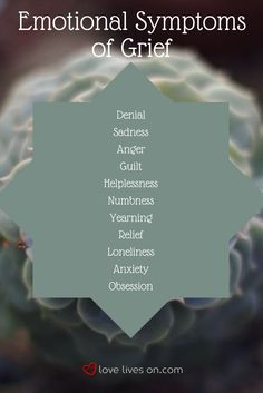 Grief has emotional and physical symptoms. Here's a look at some of the emotional symptoms of grief.