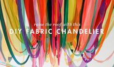 A DIY Fabric Chandelier Made to (Almost Literally) Raise the Roof