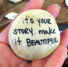 Make our story a beautiful one Stone Crafts, Rock Crafts, Crafts To Make, Kids Crafts, Pebble Painting, Pebble Art, Stone Painting, Rock Sayings, Rock Quotes