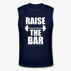 Raise the bar funny men's gym tank top, workout, crossift, shirt