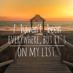 I haven't been everywhere but it's on my list.  #phrases #travel #igers #igersworld #ig #viajar