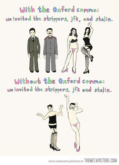 I'm a fan of the Oxford comma...