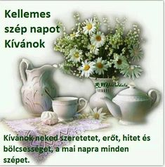 Kellemes szép napot Good Day, Buen Dia, Good Morning, Hapy Day