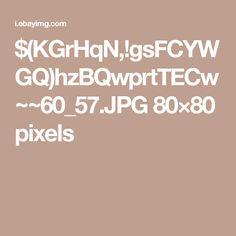 $(KGrHqN,!gsFCYWGQ)hzBQwprtTECw~~60_57.JPG 80×80 pixels