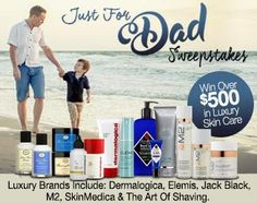 Just For Dad Sweepstakes : Win Over $500 in Luxury Skin Care Products For The Special Man In Your Life!