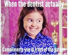 Dentaltown - When the dentist actually compliments you in front of the patient. Dental Assistant Humor, Medical Humor, Dental Hygienist, Dental Humour, Radiology Humor, Nurse Humor, Dental World, Dental Life, Dental Health