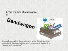 This creative and fun powerpoint teachers students about the different types of propaganda (bandwagon, testimonial, cardstacking, name calling, gli...