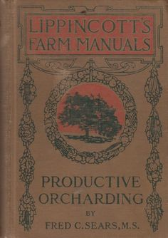 Lippincott's Farm Manuals Productive Orcharding 1919 by Fred C Sears Illustrated
