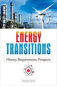 In a new book, Vaclav Smil explains the energy transitions that have driven social, economic and technological change worldwide over time. He also discusses the evolving shift from fossil fuels to renewables.