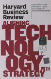 HBR Aligning Technology with Strategy (Harvard Business Review) Paperback – 12 Apr 2011 by HBR (Author)