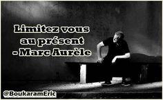 Limitez vous au présent - Marc Aurèle