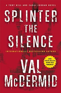 Splinter the Silence: A Tony Hill and Carol Jordan Novel by Val McDermid. Please click on the book jacket to check availability or place a hold @ Otis.  (11/03/15)