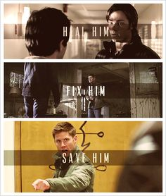 Supernatural ~ Heal Him, Fix Him, Save Him ~ Dean and Sam ~ They will always have each others back.
