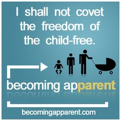I shall not covet the freedom of the child-free.    #newdad #blog #parenting #kids #babies #dads #idontmissitimjustsayin