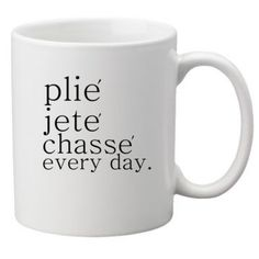 Plie Jete Chasse Everyday Ballet Dance Coffee by TalkieAboutCoffee