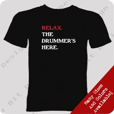 """""""Relax.The Drummer's Here"""" tee"""