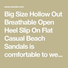 Big Size Hollow Out Breathable Open Heel Slip On Flat Casual Beach Sandals is comfortable to wear. Shop on NewChic to see other cheap women sandals on sale Mobile.