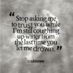 Stop asking me to trust you