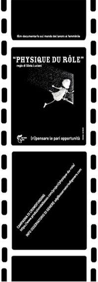http://linkpdb.me/6527  Physique du rôle è un film-documentario che ha l'obiettivo di fotografare la reale condizione della donna italiana nel mondo del lavoro: costrette ad escogitare ogni giorno per far fronte ai ritmi impossibili dettati dal lavoro, dalla famiglia e, a volte, ma molto raramente, dalla cura di sé.