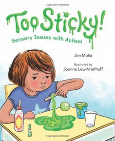 Too Sticky!: Sensory Issues with Autism: Malia, Jen, Lew-Vriethoff, Joanne: 9780807580264: Amazon.com: Books Anxiety In Children, Children With Autism, Book Club Books, Books To Read, Stem Curriculum, Sensory Issues, Autism Awareness, Childrens Books, Author