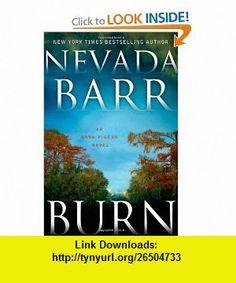 Burn An Anna Pigeon Novel Nevada Barr , ISBN-10: 031261456X  ,  , ASIN: B004Y6MUGI , tutorials , pdf , ebook , torrent , downloads , rapidshare , filesonic , hotfile , megaupload , fileserve