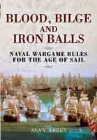 Blood, Bilge and Iron Balls: A tabletop Game of Naval Battles in the Age of Sail is one of our best sellers this week! Available in hardback, epub and kindle