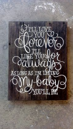 "the sweet long-loved phrase ""I'll love you forever, I'll like you for always, As long as I'm living, My baby you'll be"""