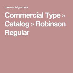Commercial Type » Catalog » Robinson Regular