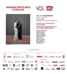"Slideluck comes to Warsaw Photo Days !! October 19, 4.30 p.m. at Stara Galeria, pl. Zamkowy 8, Warsaw. Introduction: Katarzyna Majak; ""Princesses"" slideshow curator: Maria Teresa Salvati. Artists:  Elinor Carucci Kirsty Mackay Laura Morton Charley Murrell Emma Powell Alec Soth Krista Steinke Amy Stevens Ken Rosenthal Catrine Val See You there!"