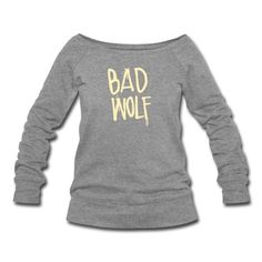 Inspiration: Dr. Who: Bad Wolf Sweatshirt. Omg!!! Another best Christmas present ever.