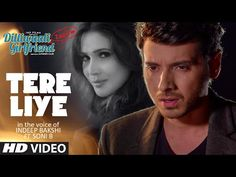 TERE LIYE Hindi Video DILLIWAALI ZAALIM GIRLFRIEND 2015 | Bollymusic24 | Download Bollywood Movie Songs