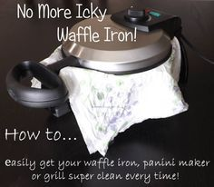 Tuesday's Tip: How to easily get your waffle iron, panini maker or grill super clean every time!