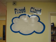 Proud cloud, chn and adults added post its when they noticed something a child did that made them proud- I think this is lovely Ks1 Classroom, Year 1 Classroom, Early Years Classroom, Classroom Layout, Classroom Organisation, Primary Classroom, Classroom Design, Classroom Management, Organization