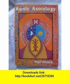 Runic Astrology (9781898307457) Nigel Pennick , ISBN-10: 1898307458  , ISBN-13: 978-1898307457 ,  , tutorials , pdf , ebook , torrent , downloads , rapidshare , filesonic , hotfile , megaupload , fileserve