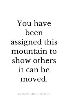 you have been assigned this mountain to shower others it can be moved inspiration, inspirational quote, words to live by, good advice The post you have been assigned this mountain to shower oth… appeared first on Best Pins for Yours - Life Quotes Now Quotes, Great Quotes, Quotes To Live By, Life Quotes, Daily Quotes, Motivation Positive, Positive Quotes, Motivational Quotes, The Words