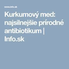 Kurkumový med: najsilnejšie prírodné antibiotikum | Info.sk Home Recipes, Fett, Aloe Vera, Remedies, Health Fitness, Cooking, Healthy, Nerve Cells, Turmeric Milk