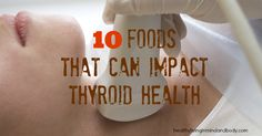 10 Foods that can impact Thyroid Health