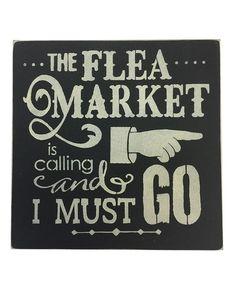 Look at this #zulilyfind! Black 'The Flea Market Is Calling' Wall Sign #zulilyfinds